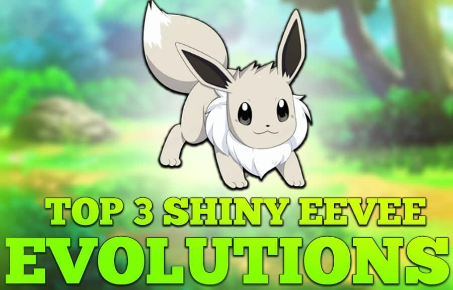 The Top 3 Shiny Eevee Evolutions (Eeveelutions) - Guides ...
