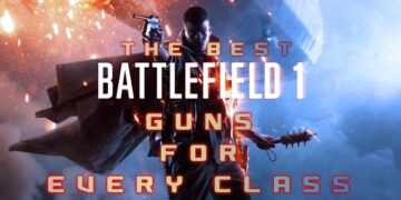 Battlefield 1 Best Guns for Every Class